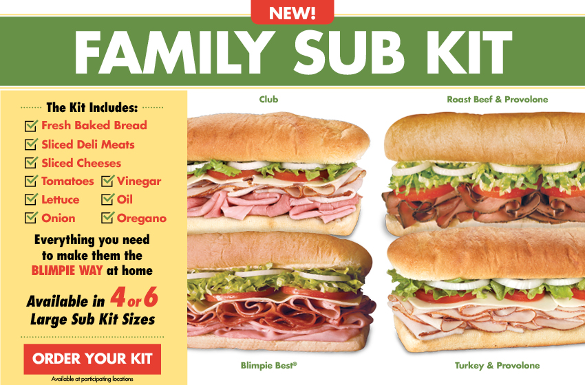 New Family Sub Kit. Kit includes Fresh Bakd Bread, Sliced Deli Meats, Sliced Cheeses, Tomatoes, Vinegar, Lettuce, Oil, Onion, Oregano. Everything need to make them the Blimpie Way at home. Available in four or six large sub kit sizes. Order your kit. Available at participating locations. Illustrations of Vlub, Blimpie Best, Roast Beef & Provolone, Turkey & Provolone Sandwiches.